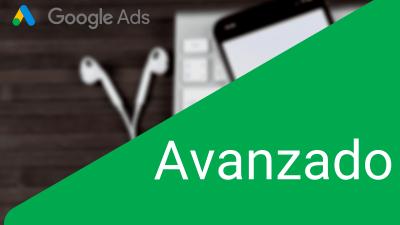 Google Ads – Avanzado