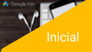 Google Ads – Inicial